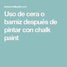 Uso de cera o barniz después de pintar con chalk paint