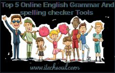 Top Five Online English Grammar And Spelling checker Source For Shining Your English Writing Skill