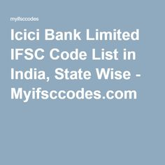 Icici Bank Limited IFSC Code List in India, State Wise - Myifsccodes.com