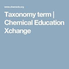 Taxonomy term | Chemical Education Xchange