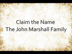 Claim the Name - The John Marshall Family