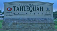 Welcome to Tahlequah...capitol of the Cherokee Nation