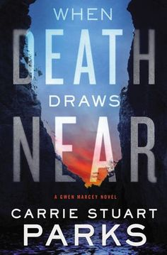 When Death Draws Near by Carrie Stuart Parks | Waiting on Wednesday