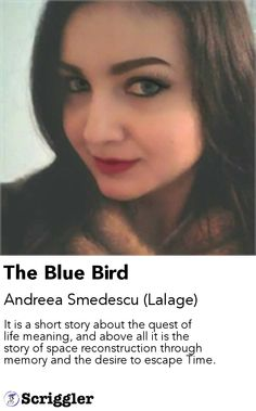 The Blue Bird by Andreea Smedescu (Lalage) https://scriggler.com/detailPost/story/37062