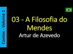 Artur de Azevedo - 03 - A Filosofia do Mendes