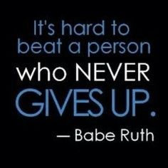"Motivation quote by Babe Ruth ""It's hard to beat a person who never gives up"" Hard Work Quotes, Great Quotes, Quotes To Live By, Me Quotes, Today Quotes, Advice Quotes, Inspiring Quotes For Students, Faith Quotes, Babe Ruth"