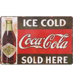 """""""Ice cold Cola Cola sold here"""""""
