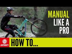Video: How to Manual Like a Pro | Singletracks Mountain Bike News