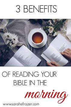 What are the benefits of reading the Bible in the morning? Discover why you should study the Bible in the morning and how it anchors your soul to God's Word throughout the day. || Sarah E. Frazer #biblestudy #sarahefrazer