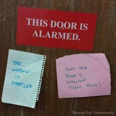 The door is alarmed.........