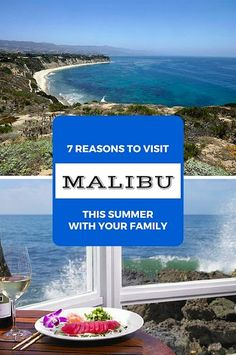 My top 7 reasons to visit Malibu with your family this summer!
