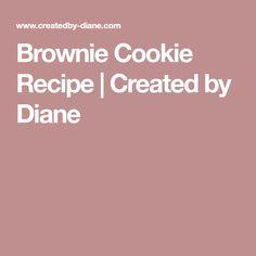 Brownie Cookie Recipe   Created by Diane