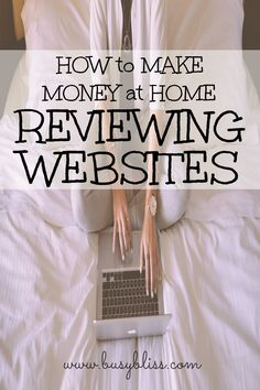 How to Make Money at Home Reviewing Websites