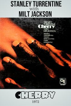 Cherry is a 1972 album by saxophonist Stanley Turrentine featuring Milt Jackson. #jazz #saxophone #vibraphone #StanleyTurrentine #MiltJackson #nowplaying Milt Jackson, Jazz Saxophone, Soul Jazz, Jaz Z, The Rev, Jazz Music, Cherry, Album, Jazz