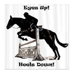 """Eyes Up! Heels Down! Horse Shower Curtain  Cute hunter/jumper horse design with the trainers """"Eyes Up! Heels Down! sayings. Every hunter/jumper rider will appreciate and love this horse design!"""