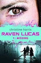 Raven Lucas appears to have everything. But something is missing from her life.