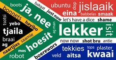 You may not be aware of this, but not everyone in the world speaks South African. And in honour of South African lingo, we've put together a list of slang words.