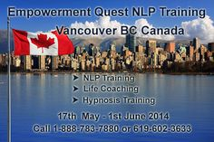 Press Release: Empowerment Quest International NLP Training Is Coming To Vancouver, BC, Canada - Empowerment Quest International NLP