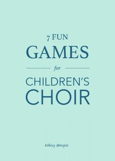 7 fun (musical) games for children's choir | @ashleydanyew