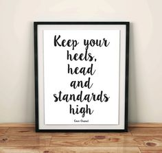 """Keep your heels, head and standards high."""" is such a remarkable quote by the wonderful Coco Chanel and this digital print is definitely chic addition"""