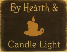 By Hearth and Candlelight Wood Sign - buy on Lights in the Northern Sky www.lightsinthenorthernsky.com