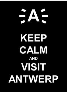 Keep calm and visit Antwerp