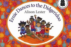Booktopia has Ernie Dances to the Didgeridoo by Alison Lester. Buy a discounted Paperback of Ernie Dances to the Didgeridoo online from Australia's leading online bookstore. Aboriginal Education, Indigenous Education, Aboriginal Culture, Indigenous Art, Aboriginal Art For Kids, Learning Maps, Teaching Geography, Ways Of Learning, Naidoc Week Activities