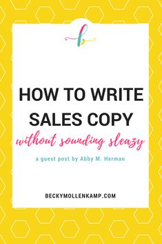 How to Write Sales Copy Without Sounding Sleazy