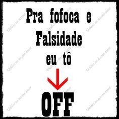 Fofoca e falsidade, eu tô OFF - http://www.facebook.com/photo.php?fbid=300944816701267=a.221546204641129.49907.221529874642762=1=nf  - 64750_300944816701267_1176576721_n.jpg (960×960)