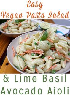 Easy Vegan Pasta Salad with Avocado Lime-Basil Aioli - This easy vegan pasta salad works well as a side or as a main dish. The avocado aioli pasta salad dressing makes this cookout staple extra special.