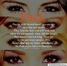 brown eyes||fact