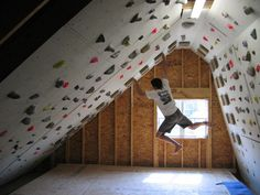 Home climbing wall. this would be good somewhere where the noise of you falling/weight of you falling won't be too much! Comments about making a homemade wall here : http://www.reddit.com/r/pics/comments/1w1hib/good_use_of_attic_space/