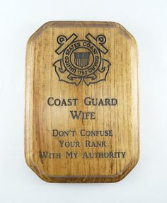 COAST GUARD WIFE Plaque Sign - Don't Confuse Your Rank With My Authority - Military Wives - Coast Guardsman Logo