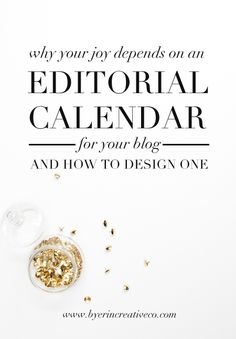 Why your joy depends on an editorial calendar for your blog, and how to design one.