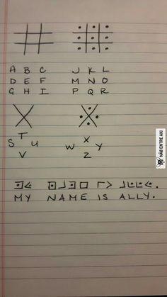 I took it to the next level - learned sign language alphabet. Wood son translate / decode THAT! Writing Tips, Writing Prompts, Writing Code, Creative Writing, Secret Code, Post Secret, Useful Life Hacks, 1000 Life Hacks, Simple Life Hacks