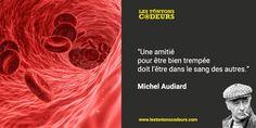 Une #amitié bien trempée doit l'être dans le #sang des #autres. #Citation #Audiard