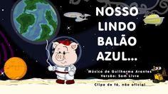 Nosso Lindo Balão Azul - Desenho animado da música do Guilherme Arantes ...