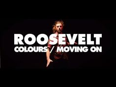 Roosevelt - Colours / Moving On