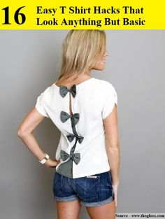 16 Easy T Shirt Hacks That Look Anything But Basic...For more creative tips and ideas FOLLOW https://www.facebook.com/homeandlifetips