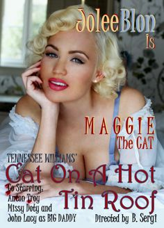 Cat on a Hot Tin Roof starring Jolee Blon'  opening night May 16th 2014