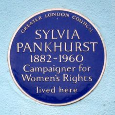 Greater London Council Sylvia Pankhurst, 1882-1960, campaigner for women's rights, lived here. http://assets.londonremembers.com/images/big/48121.jpg?1319389857
