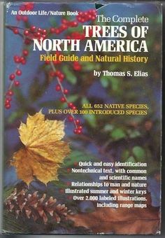Complete Trees of North America: Field Guide and Natural History