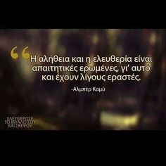 The truth and freedom are demanding mistresses, that is why they have but a few lovers. Smart Quotes, Witty Quotes, Book Quotes, Me Quotes, Funny Quotes, Inspirational Quotes, Photo Quotes, Picture Quotes, Greek Words
