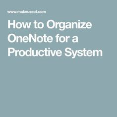 OneNote has organizational features that allow you to do more with it than just keeping notes. We show you how to use them effectively. One Note Microsoft, Microsoft Excel, Microsoft Office, One Note Tips, Onenote Template, Technology Hacks, Energy Technology, Organization Skills, Office Organization