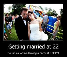 getting married at 22...
