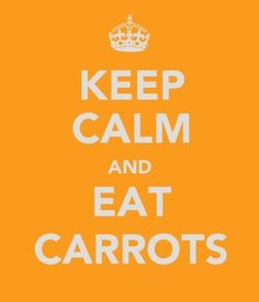 Keep Calm and Eat Carrots!...And Lamborghinis and Rolex watches...