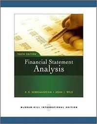 Financial Statement Analysis 10th Edition K R Subramanyam John J Wild Solutions Financial Statement Analysis Financial Statement Analysis
