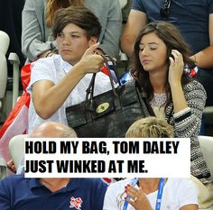 """""""Hold my bag, Tom Daley just winked at me"""" I <3 Louis"""
