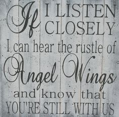 If I Listen Closely I Can Hear The Rustle Of Angel Wings Wood Sign In Memory Sign Distressed Wood Sign Rustic Wedding Inspirational Sign - myeasyidea sites Pallet Crafts, Pallet Art, Diy Pallet Projects, Wood Crafts, Wood Projects, Pallet Ideas, Tile Crafts, Dyi Crafts, Photo Projects