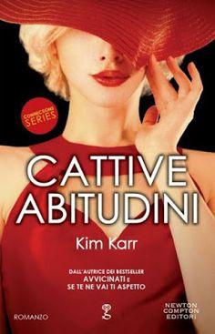 Romance and Fantasy for Cosmopolitan Girls: CATTIVE ABITUDINI di Kim Karr
